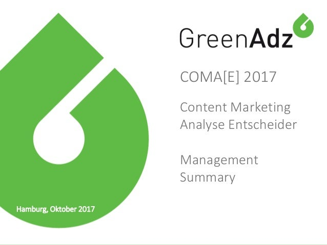 Hamburg, Oktober 2017 COMA[E] 2017 Content Marketing Analyse Entscheider Management Summary