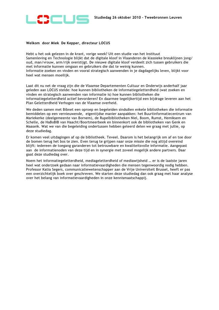 Studiedag 26 oktober 2010 – Tweebronnen LeuvenWelkom door Miek De Kepper, directeur LOCUSHebt u het ook gelezen in de kran...