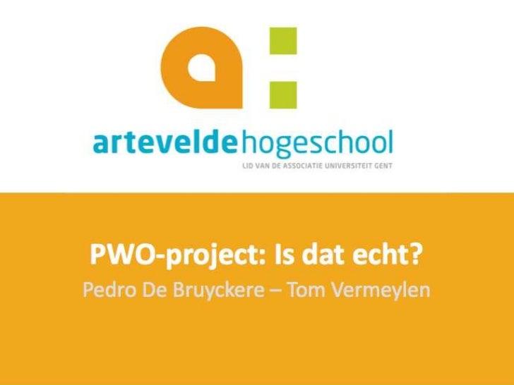 PWO-project: Is dat echt?Pedro De Bruyckere – Tom Vermeylen<br />
