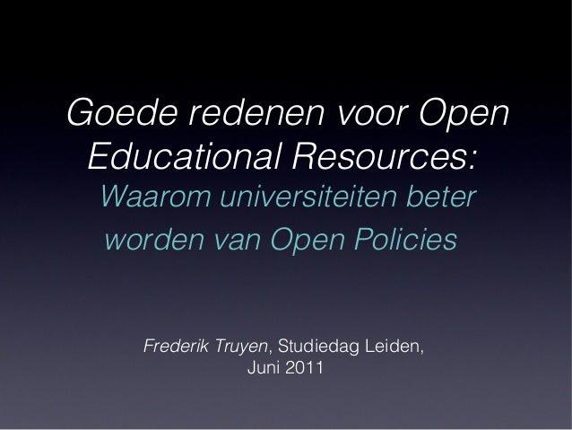Goede redenen voor Open Educational Resources: Waarom universiteiten beter worden van Open Policies Frederik Truyen, Studi...