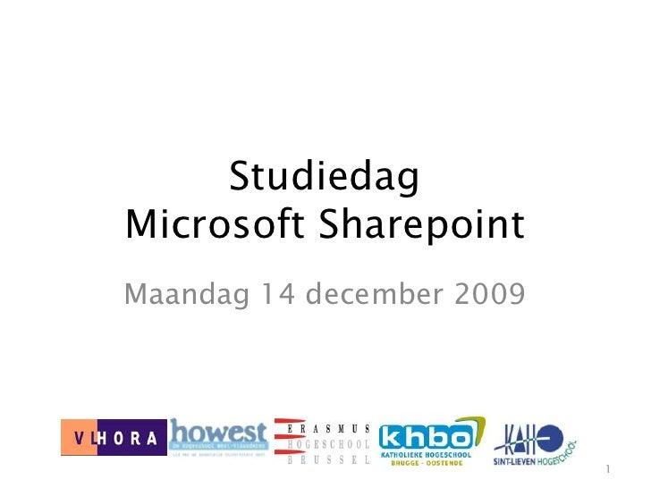 Studiedag Microsoft Sharepoint<br />Maandag 14 december 2009<br />1<br />