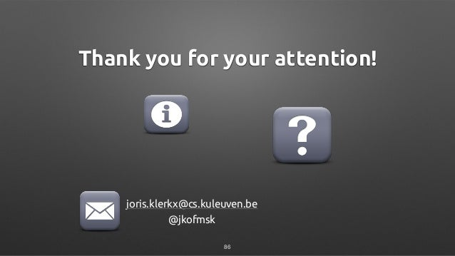 Thank you for your attention! joris.klerkx@cs.kuleuven.be @jkofmsk 86