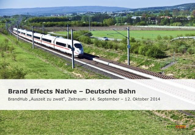 """Brand Effects Native – Deutsche Bahn BrandHub """"Auszeit zu zweit"""", Zeitraum: 14. September – 12. Oktober 2014"""