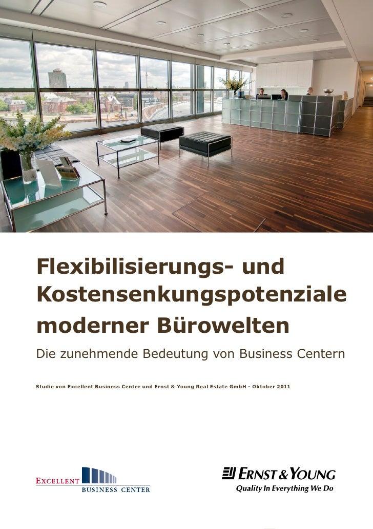 Flexibilisierungs- undKostensenkungspotenzialemoderner BüroweltenDie zunehmende Bedeutung von Business CenternStudie von E...