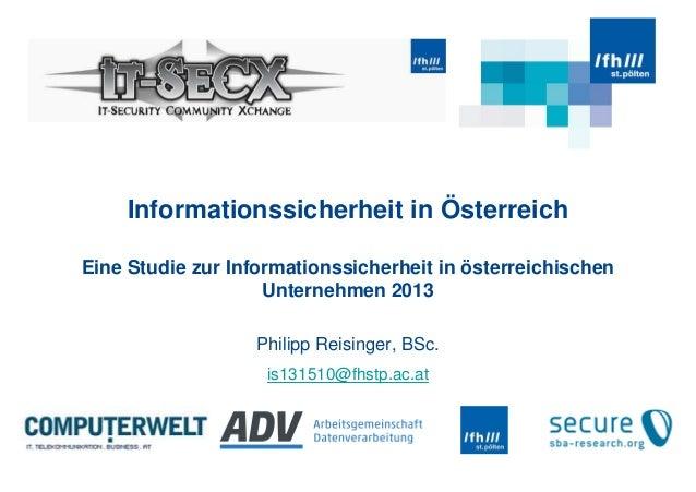 Informationssicherheit in Österreich Eine Studie zur Informationssicherheit in österreichischen Unternehmen 2013 Philipp R...
