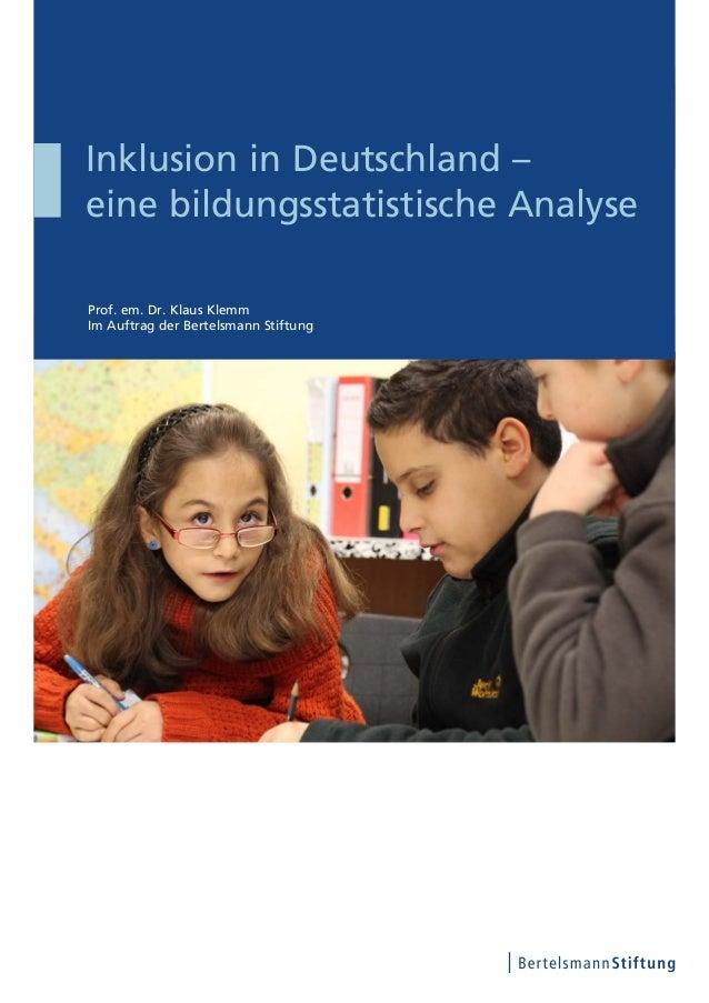 Inklusion in Deutschland –eine bildungsstatistische AnalyseProf. em. Dr. Klaus KlemmIm Auftrag der Bertelsmann Stiftung