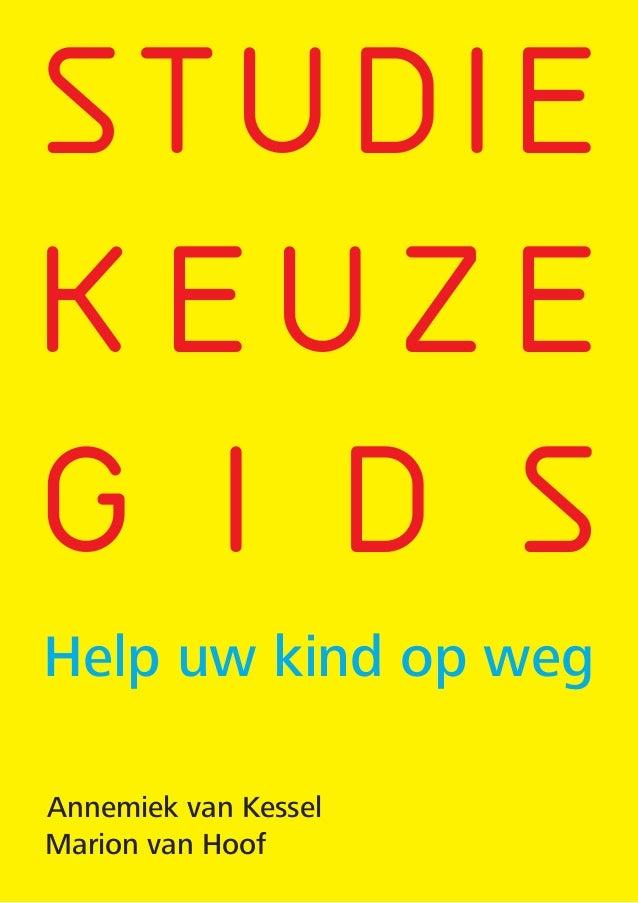 S T U D I E K E U Z E G I D S Help uw kind op weg Annemiek van Kessel Marion van Hoof