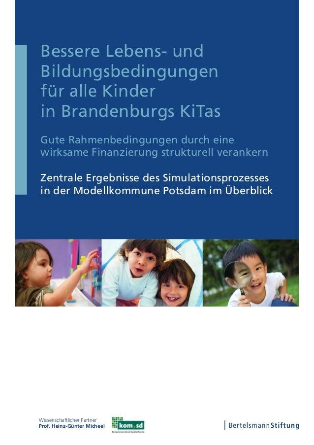 Bessere Lebens- und Bildungsbedingungen für alle Kinder in Brandenburgs KiTas Gute Rahmenbedingungen durch eine wirksame F...