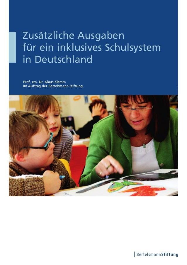 Zusätzliche Ausgabenfür ein inklusives Schulsystemin DeutschlandProf. em. Dr. Klaus KlemmIm Auftrag der Bertelsmann Stiftung