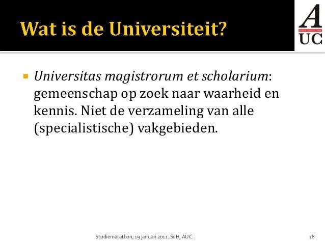    Universitas magistrorum et scholarium:    gemeenschap op zoek naar waarheid en    kennis. Niet de verzameling van alle...
