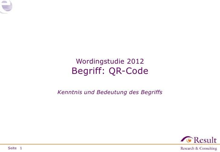 Wordingstudie 2012              Begriff: QR-Code          Kenntnis und Bedeutung des BegriffsSeite 1
