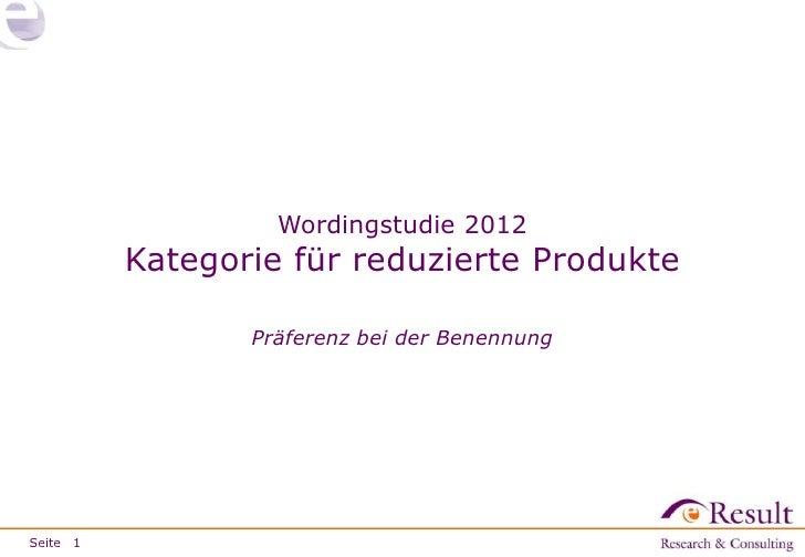 Wordingstudie 2012          Kategorie für reduzierte Produkte                 Präferenz bei der BenennungSeite 1
