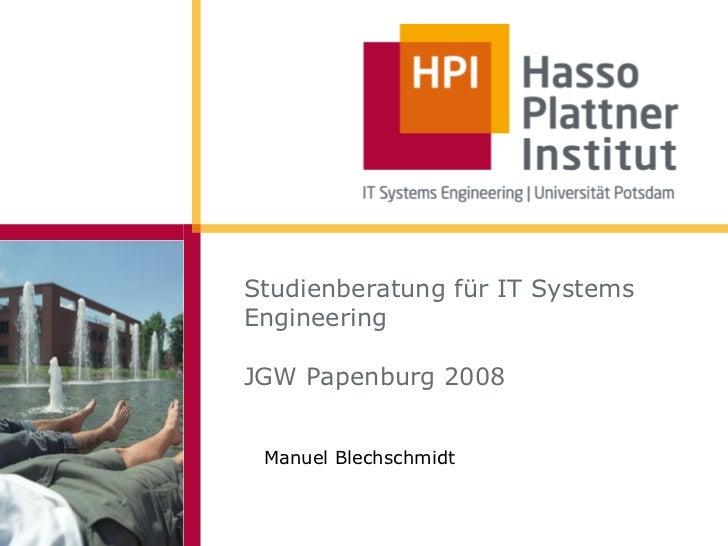 Studienberatung für IT SystemsEngineeringJGW Papenburg 2008 Manuel Blechschmidt