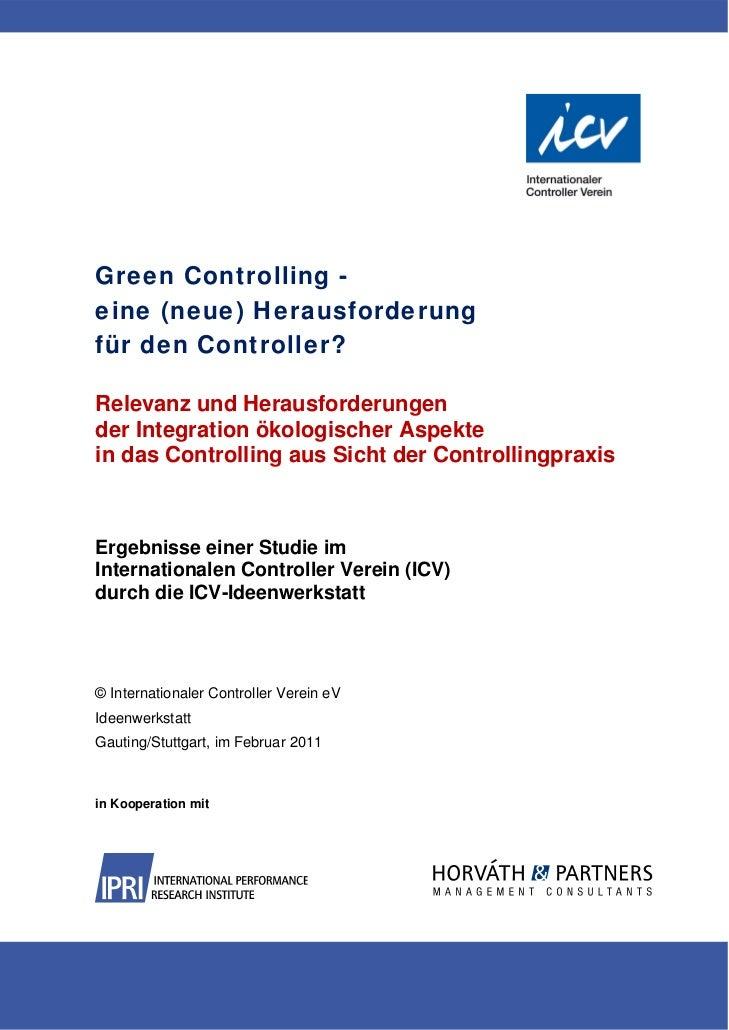 Green Controlling -eine (neue) Herausforderungfür den Controller?Relevanz und Herausforderungender Integration ökologische...
