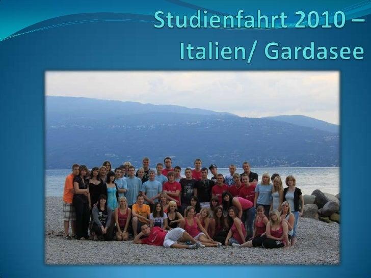 Studienfahrt 2010 – Italien/ Gardasee<br />