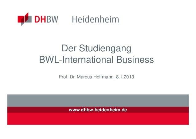Der StudiengangBWL-International Business    Prof. Dr. Marcus Hoffmann, 8.1.2013        www.dhbw-heidenheim.de
