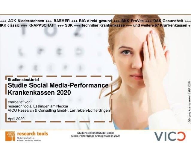 Studiensteckbrief Studie Social Media-Performance Krankenkassen 2020 Studiensteckbrief Studie Social Media-Performance Kra...