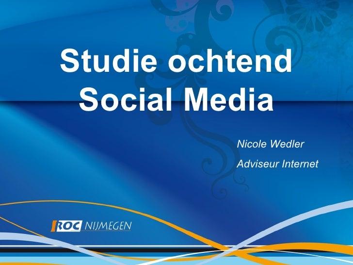 Studie ochtend Social Media          Nicole Wedler          Adviseur Internet