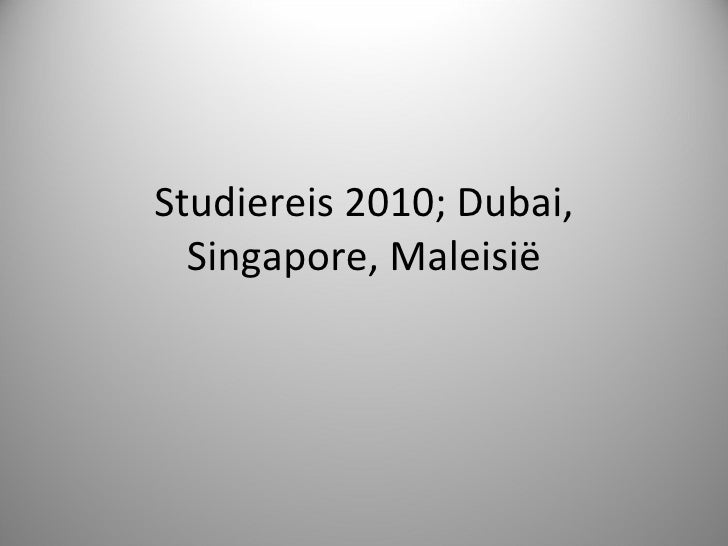 Studiereis 2010; Dubai, Singapore, Maleisië