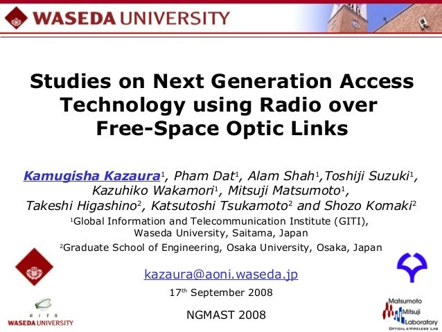 Studies on Next Generation Access   Technology using Radio over      Free-Space Optic LinksKamugisha Kazaura1, Pham Dat1, ...