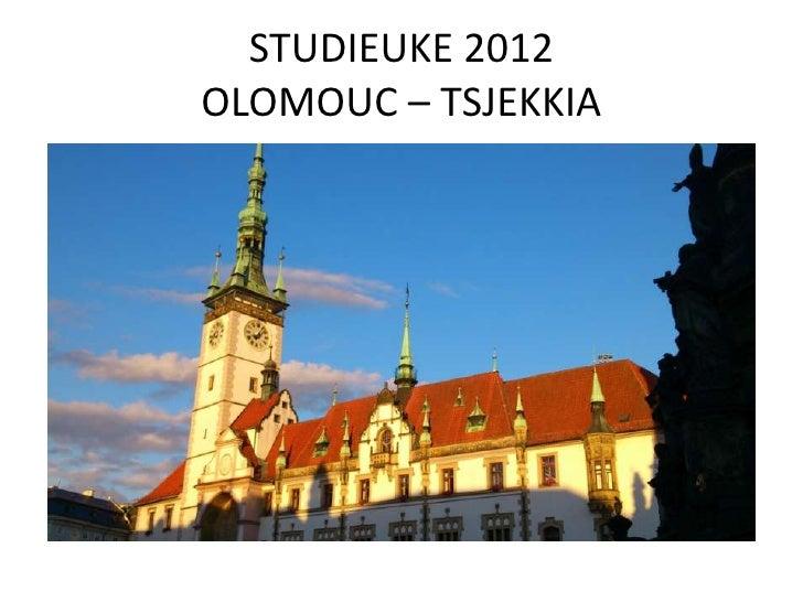 STUDIEUKE 2012OLOMOUC – TSJEKKIA