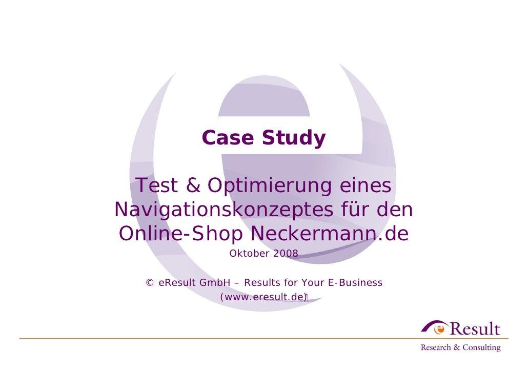 Case Study    Test & Optimierung eines Navigationskonzeptes für den Online-Shop Neckermann.de                  Oktober 200...