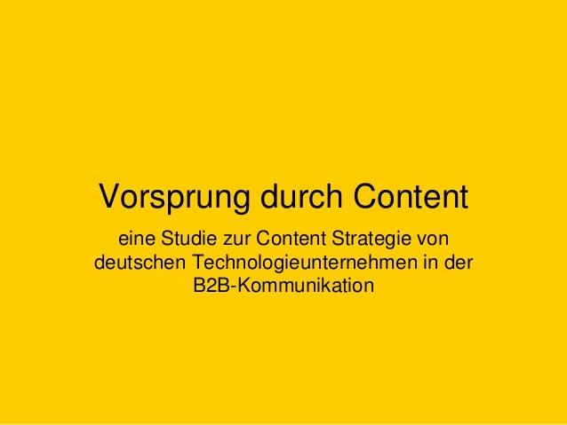 Vorsprung durch Content eine Studie zur Content Strategie von deutschen Technologieunternehmen in der B2B-Kommunikation