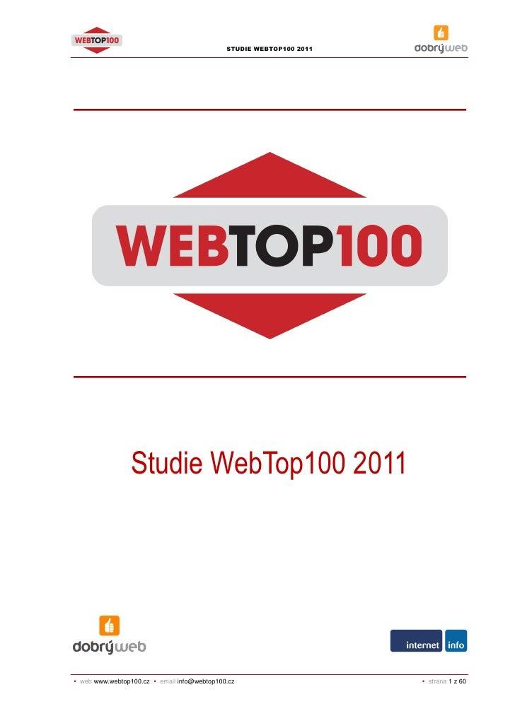 STUDIE WEBTOP100 2011              Studie WebTop100 2011web www.webtop100.cz   email info@webtop100.cz                    ...
