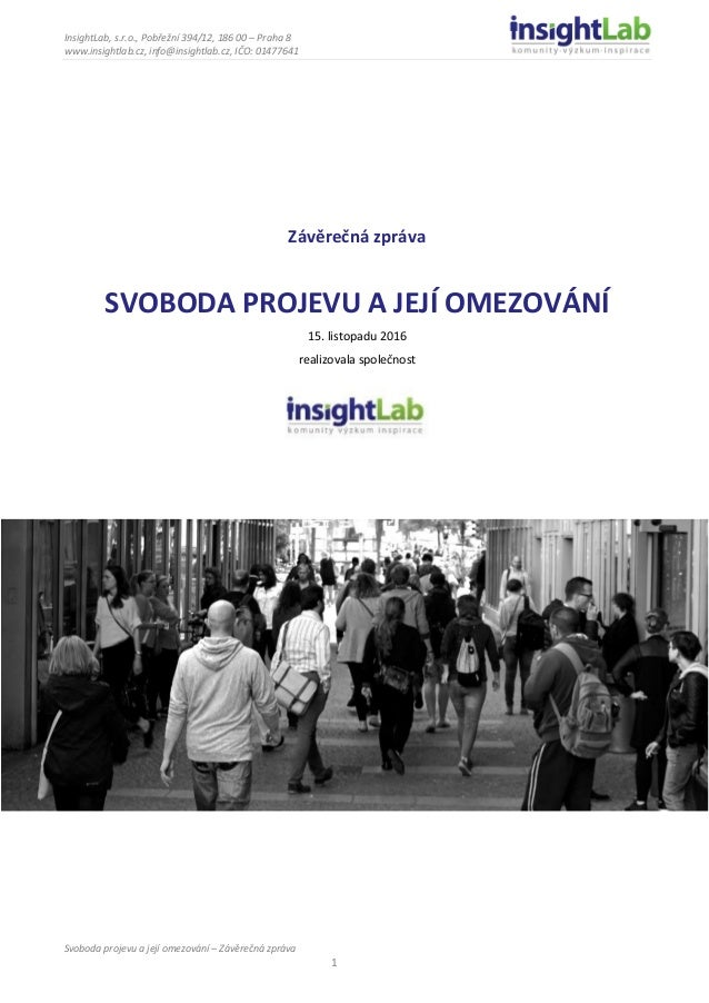 InsightLab, s.r.o., Pobřežní 394/12, 186 00 – Praha 8 www.insightlab.cz, info@insightlab.cz, IČO: 01477641 Svoboda projevu...