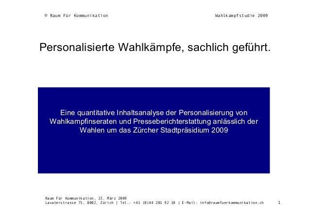© Raum Für Kommunikation 1 Personalisierte Wahlkämpfe, sachlich geführt. Eine quantitative Inhaltsanalyse der Personalisie...