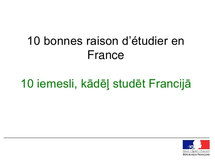 10 bonnes raison d'étudier en           France10 iemesli, kādēļ studēt Francijā