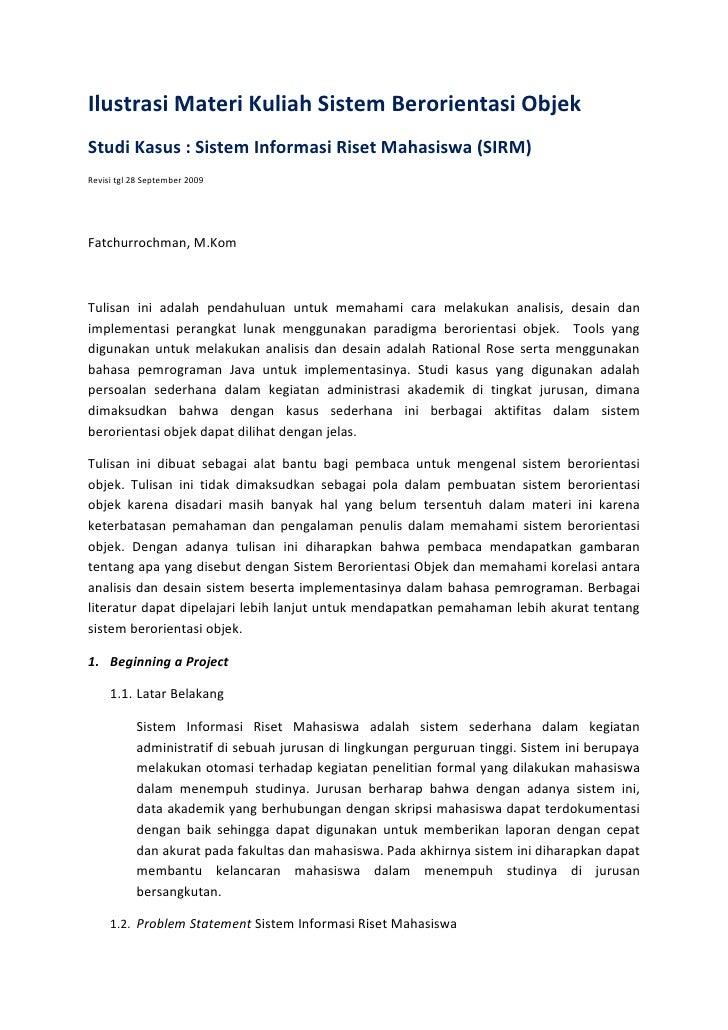 Ilustrasi Materi Kuliah Sistem Berorientasi Objek Studi Kasus : Sistem Informasi Riset Mahasiswa (SIRM) Revisi tgl 28 Sept...