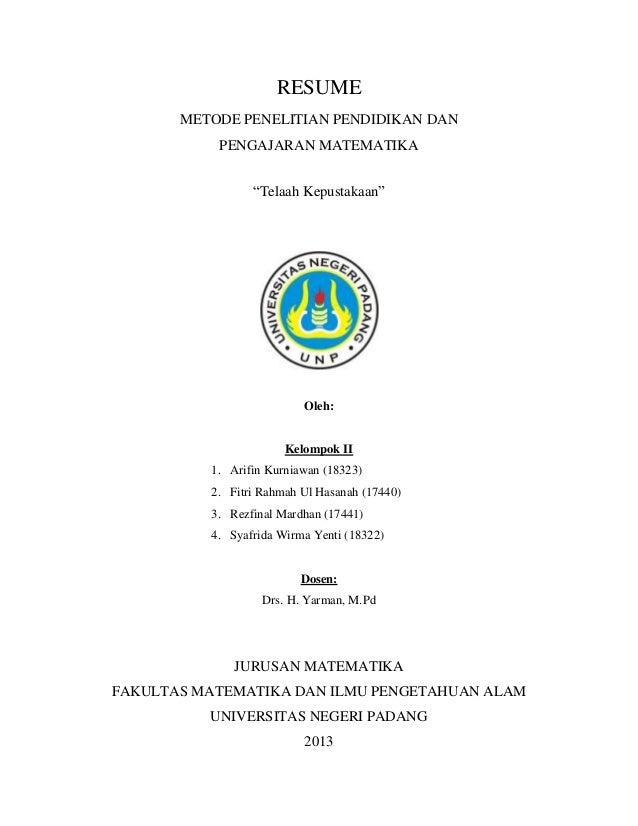"""RESUME       METODE PENELITIAN PENDIDIKAN DAN           PENGAJARAN MATEMATIKA                 """"Telaah Kepustakaan""""        ..."""
