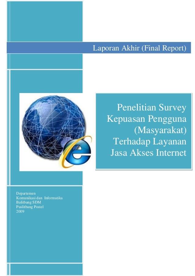DepartemenKomunikasi dan InformatikaBalitbang SDMPuslitbang Postel2009Penelitian SurveyKepuasan Pengguna(Masyarakat)Terhad...