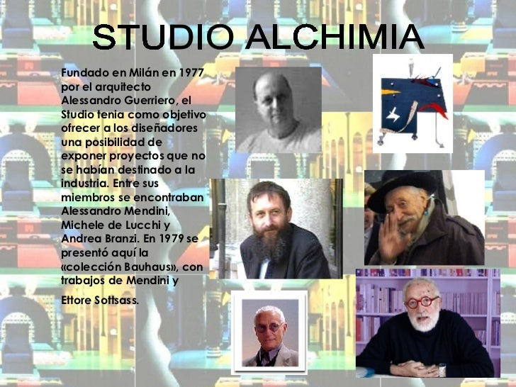 STUDIO ALCHIMIA Fundado en Milán en 1977 por el arquitecto Alessandro Guerriero, el Studio tenia como objetivo ofrecer a l...