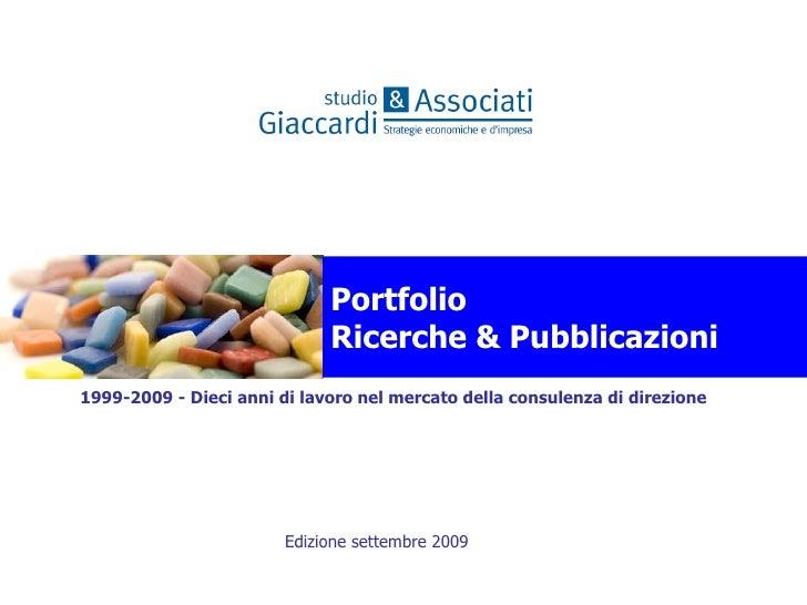 Edizione settembre 2009 Portfolio  Ricerche & Pubblicazioni 1999-2009 - Dieci anni di lavoro nel mercato della consulenza ...