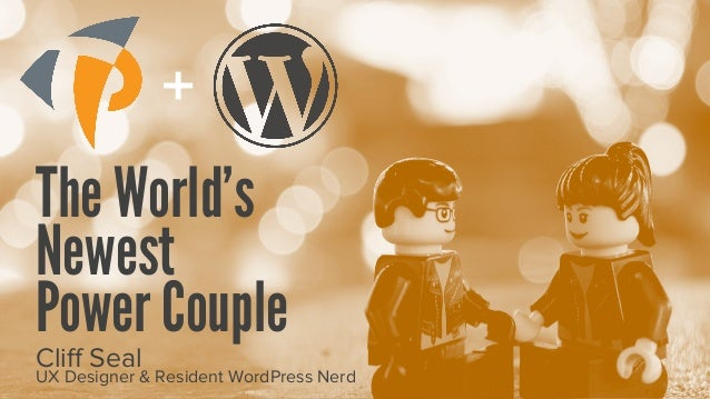 +The World'sNewestPower CoupleCliff SealUX Designer & Resident WordPress Nerd