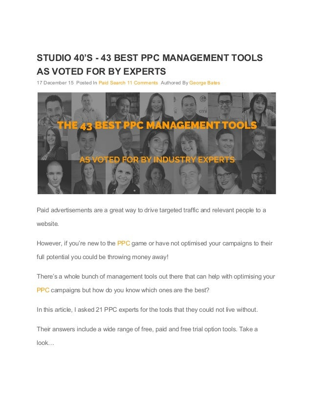 STUDIO 40'S ­ 43 BEST PPC MANAGEMENT TOOLS  AS VOTED FOR BY EXPERTS  17 December 15  Posted In ​Paid Search​ ​11 Comme...