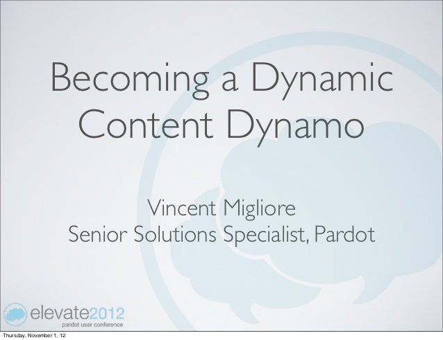 Becoming a Dynamic                  Content Dynamo                                   Vincent Migliore                     ...