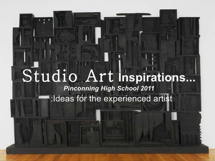 Studio Art  Inspirations... Pinconning High School 2011 :Ideas for the experienced artist