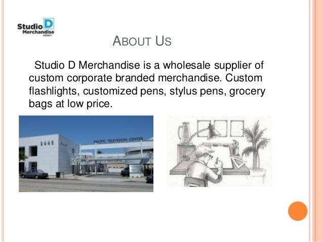 ABOUT US Studio D Merchandise is a wholesale supplier of custom corporate branded merchandise. Custom flashlights, customi...
