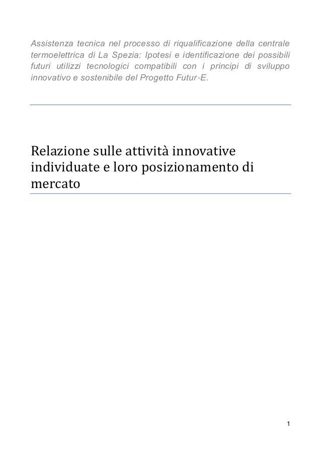 1 Assistenza tecnica nel processo di riqualificazione della centrale termoelettrica di La Spezia: Ipotesi e identificazion...