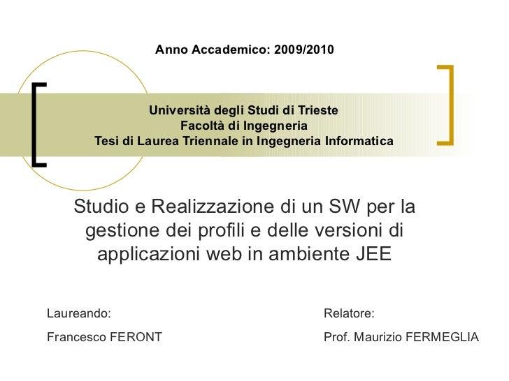 Università degli Studi di Trieste Facoltà di Ingegneria Tesi di Laurea Triennale in Ingegneria Informatica Studio e Realiz...
