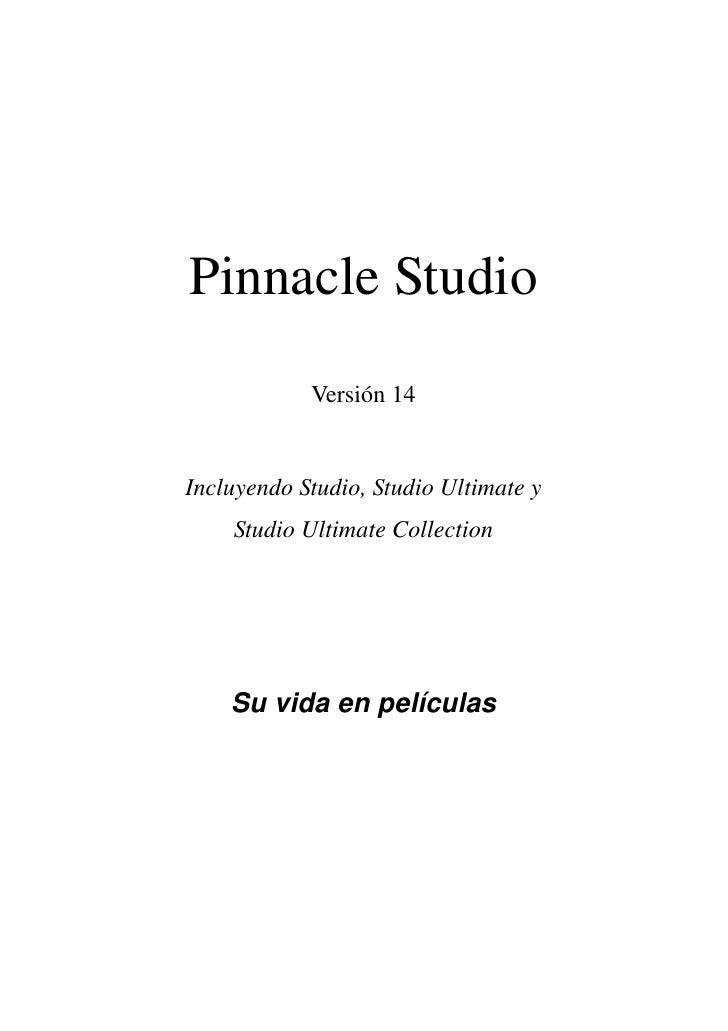 Pinnacle Studio            Versión 14Incluyendo Studio, Studio Ultimate y    Studio Ultimate Collection    Su vida en pelí...