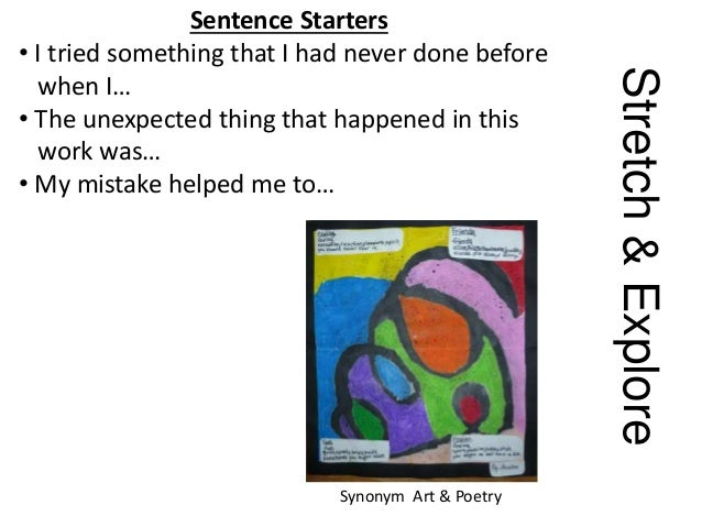 Stretch&Explore Sentence Starters • I tried something that I had never done before when I… • The unexpected thing that hap...