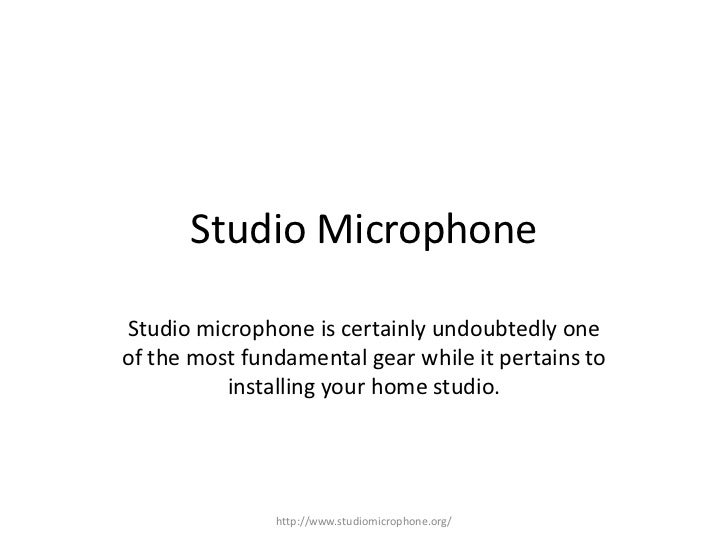 Studio Microphone<br />Studio microphone is certainly undoubtedly one of the most fundamental gear while it pertains to in...