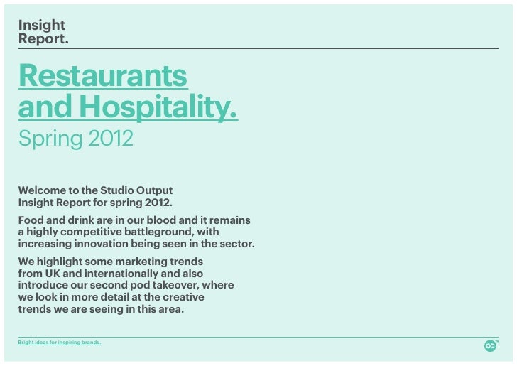 InsightReport.Restaurantsand Hospitality.Spring 2012Welcome to the Studio OutputInsight Report for spring 2012.Food and dr...