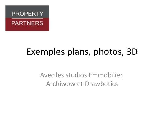 Exemples plans, photos, 3D Avec les studios Emmobilier, Archiwow et Drawbotics