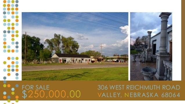 306 WEST REICHMUTH ROAD  VALLEY, NEBRASKA 68064  FOR SALE  $250,000.00