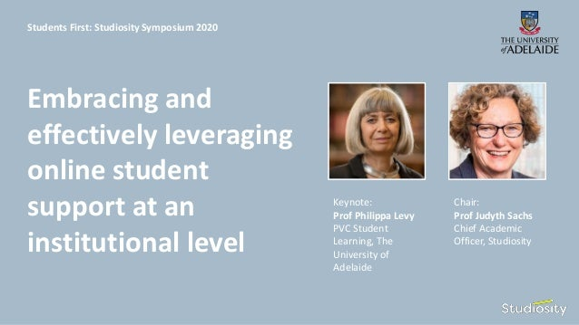 Keynote: Prof Philippa Levy PVC Student Learning, The University of Adelaide Chair: Prof Judyth Sachs Chief Academic Offic...
